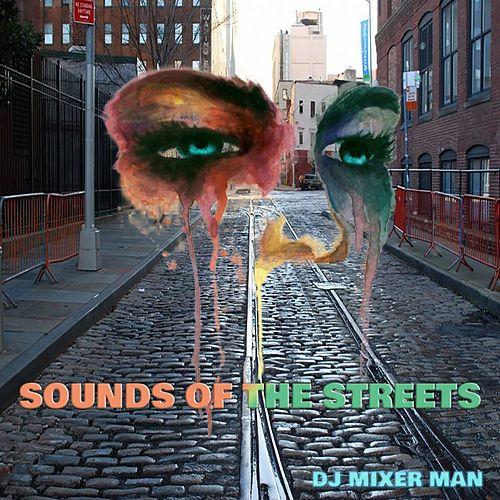 Sounds Of The Streets de DJ Mixer Man