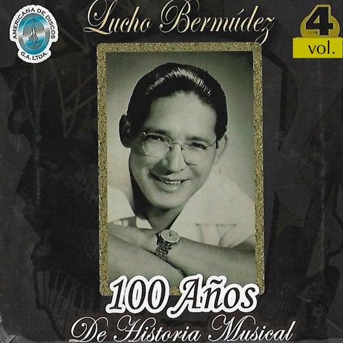 100 Años de Historia Musical, Vol. 4 by Lucho Bermúdez