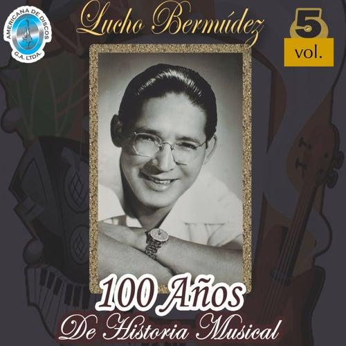100 Años de Historia Musical, Vol. 5 by Lucho Bermúdez