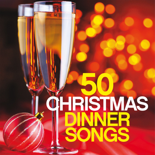 50 Christmas Dinner Songs by Various Artists