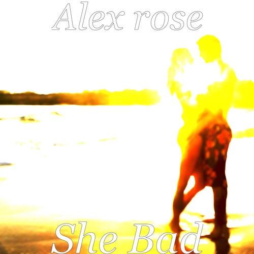 She Bad de Alex Rose
