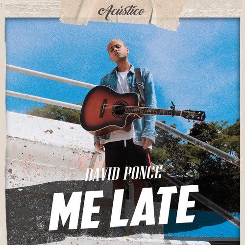Me Late (Acústico) de David Ponce