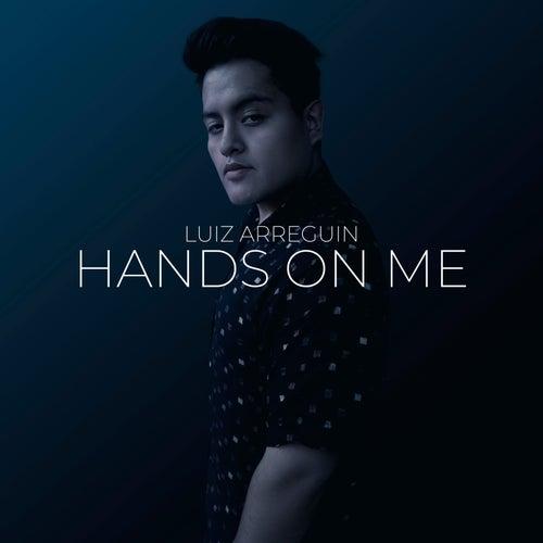 Hands On Me by Luiz Arreguin