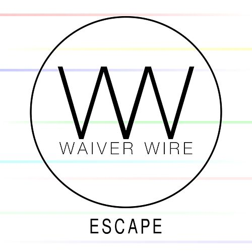 Escape by Waiver Wire
