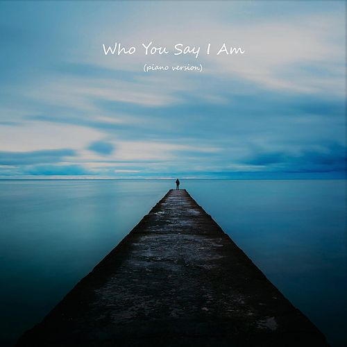 Who You Say I Am (Piano Version) by Instrumental Worship Project from I'm In Records
