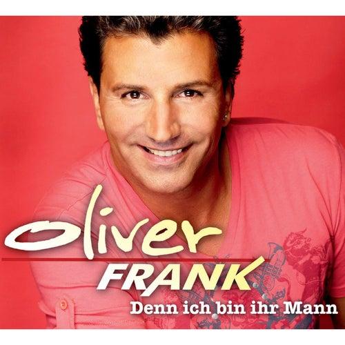 Denn ich bin ihr Mann von Oliver Frank
