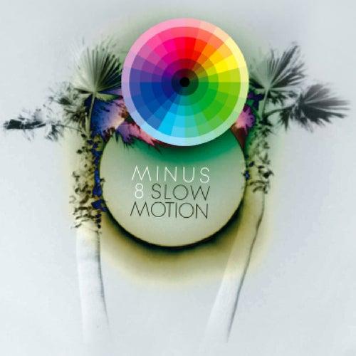 Slow Motion von Minus 8