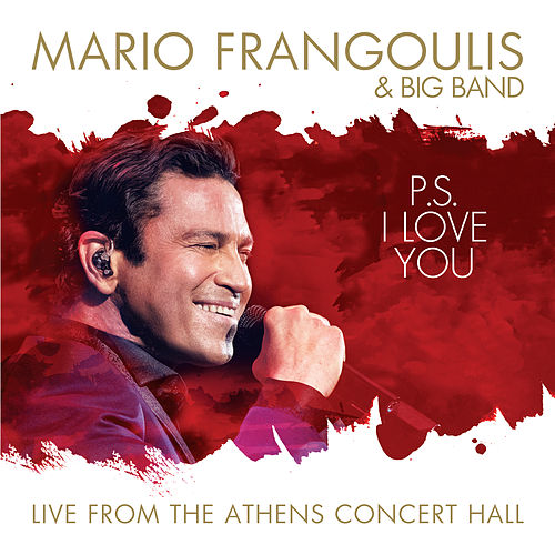 P.S.  I Love You (Live at Megaron Athens Concert Hall, Athens February 2019) by Mario Frangoulis (Μάριος Φραγκούλης)