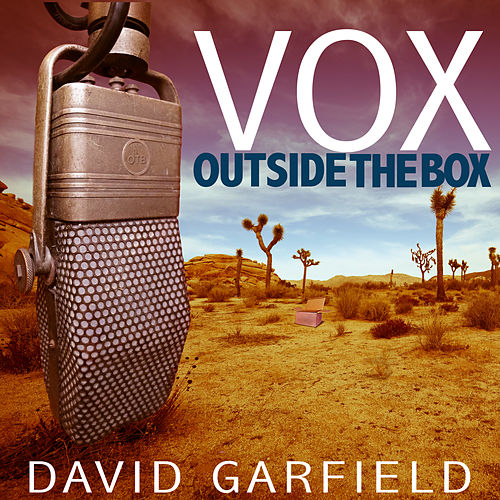 Vox Outside the Box by David Garfield