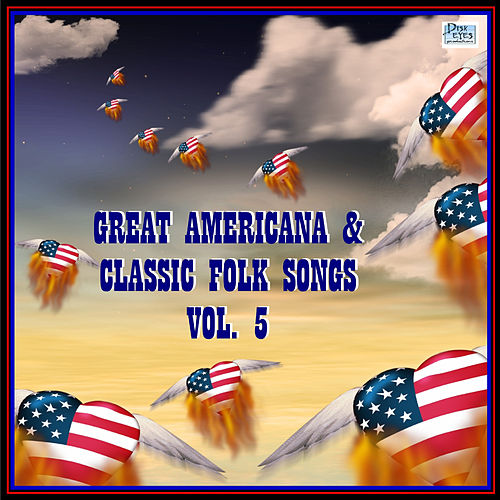 Great Americana & Classic Folk Songs, Vol. 5 by Time Pools