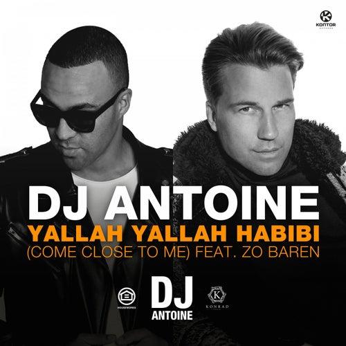 Yallah Yallah Habibi (Come Close to Me) von DJ Antoine