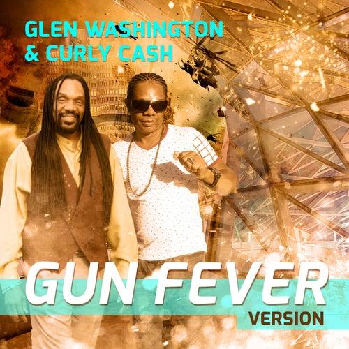 Gun Fever Version by Glen Washington