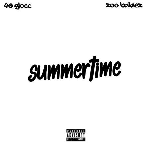 Summertime von 40 Glocc