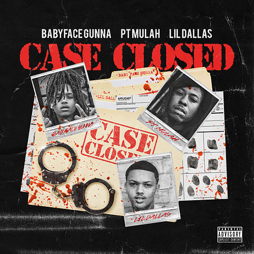 Case Closed (feat. P.T. Mulah & Lil Dallas) von BabyFace Gunna