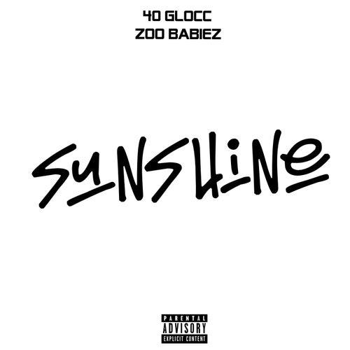 Sunshine von 40 Glocc