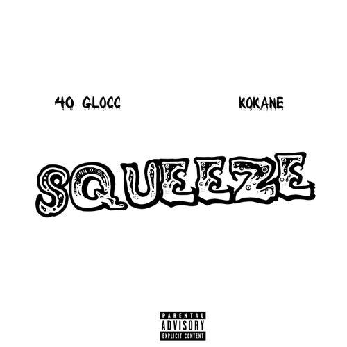 Squeeze von 40 Glocc