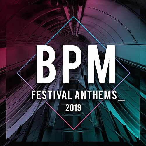 Bpm Festival Anthems 2019 de Various Artists