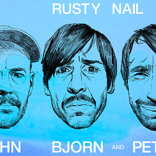 Rusty Nail by Peter Bjorn and John