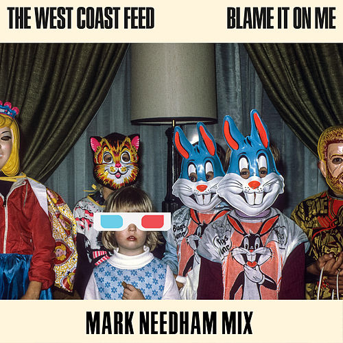 Blame It on Me (Mark Needham Mix) von The West Coast Feed