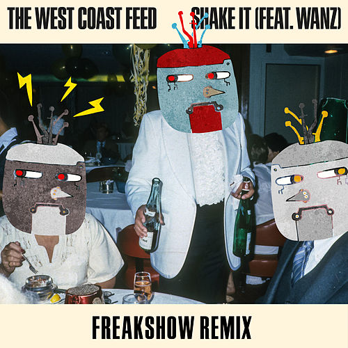 Shake It (Freakshow Remix) von The West Coast Feed