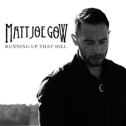Running up That Hill by Matt Joe Gow