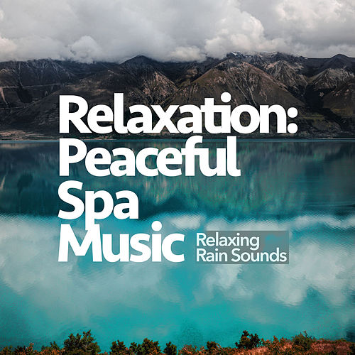 Relaxation: Peaceful Spa Music by Relaxing Spa Music