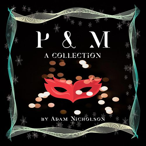 P & M: A Collection de Adam Nicholson