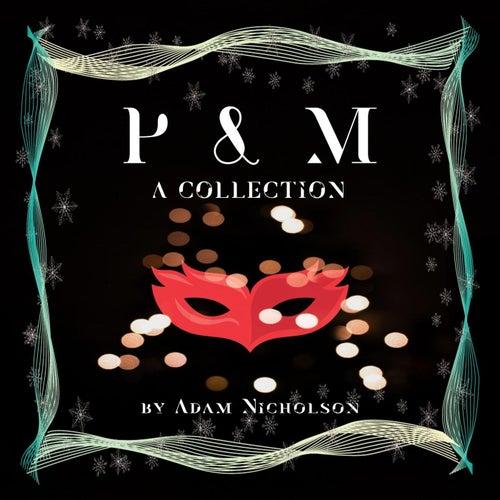 P & M: A Collection de Adam Nicholson