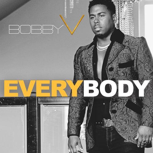 Everybody by Bobby V.