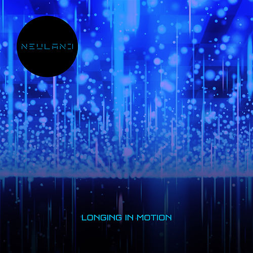 Longing In Motion by Neuland
