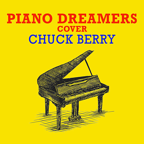 Piano Dreamers Cover Chuck Berry (Instrumental) by Piano Dreamers