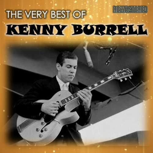 The Very Best of Kenny Burrell de Kenny Burrell