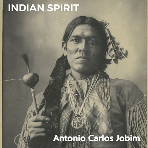 Indian Spirit von Antônio Carlos Jobim (Tom Jobim)