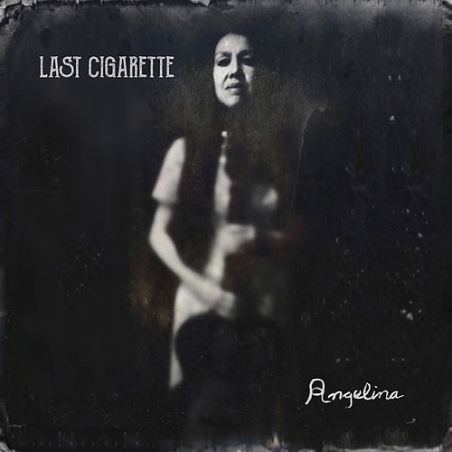 Last Cigarette by Angelina