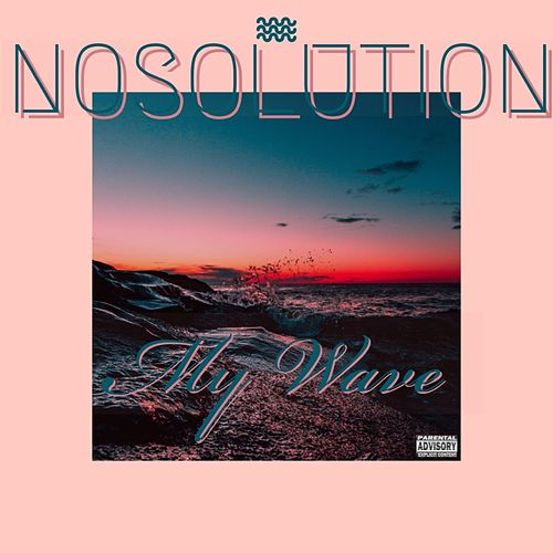 My Wave by No Solution