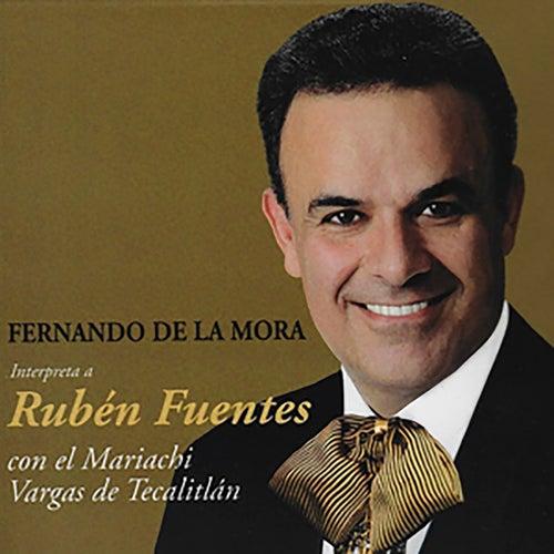Fernando de la Mora Interpreta a Rubén Fuentes de Fernando de la Mora