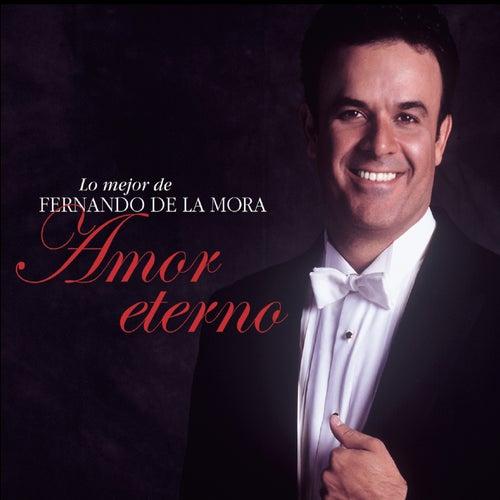 Lo Mejor de Fernando de la Mora: Amor Eterno de Fernando de la Mora