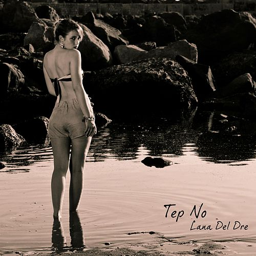 Lana Del Dre von Tep No
