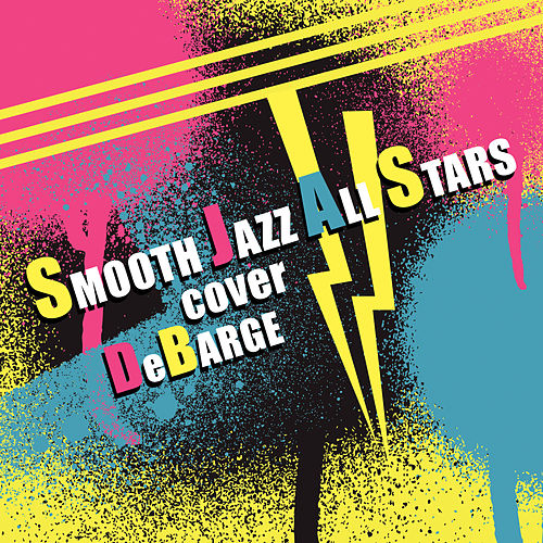 Smooth Jazz All Stars Cover DeBarge (Instrumental) by Smooth Jazz Allstars