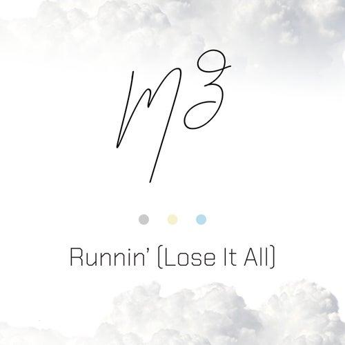 Runnin' (Lose It All) von M.Z.