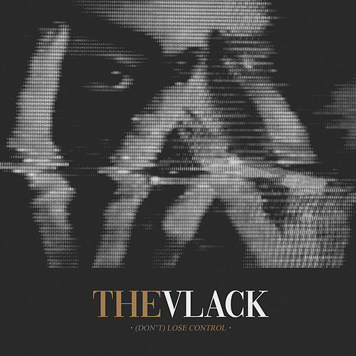 (Don't) Lose Control by Vlack