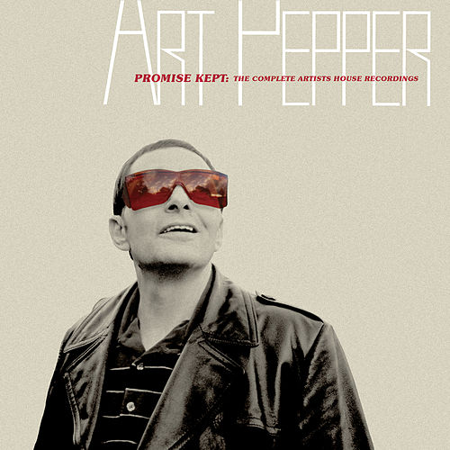 Promise Kept: The Complete Artists House Recordings by Art Pepper