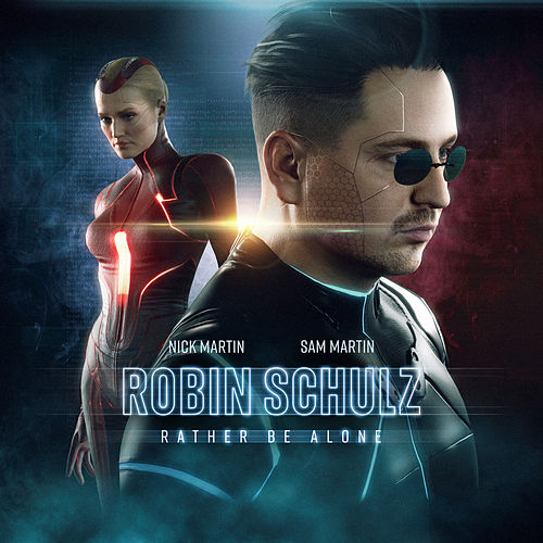 Rather Be Alone by Robin Schulz