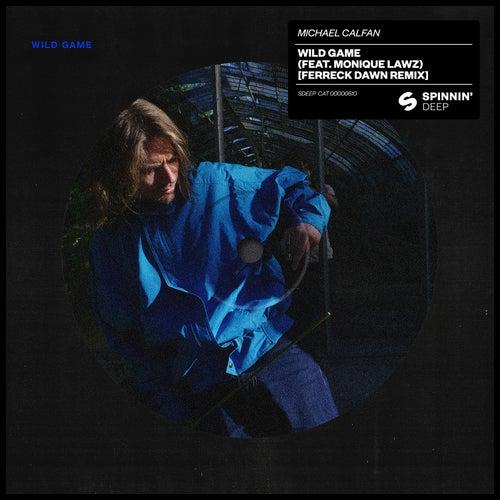 Wild Game (feat. Monique Lawz) (Ferreck Dawn Remix) de Michael Calfan