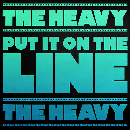 Put It on the Line (Theme from Borderlands) by The Heavy