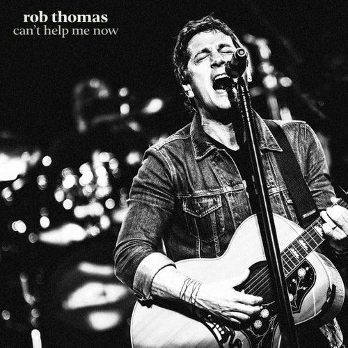 Can't Help Me Now von Rob Thomas