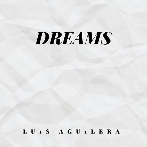 Dreams by Lu1s Agu1lera