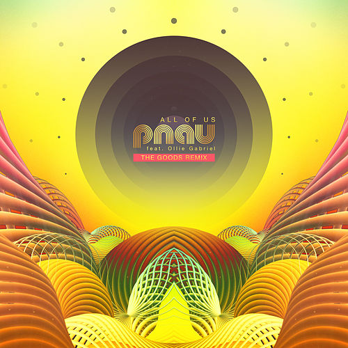 All Of Us (The Goods Remix) von PNAU
