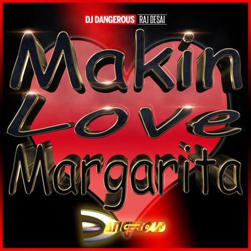 Makin Love Margarita de DJ Dangerous Raj Desai