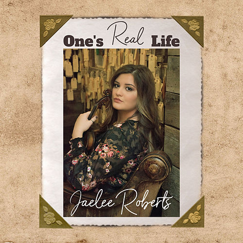 One's Real Life by Jaelee Roberts